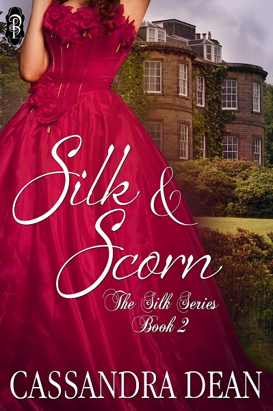 Silk & Scorn by Cassandra Dean, The Silk Series Book 2 Decadent Publishing
